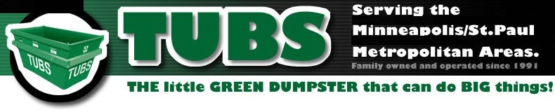 TUBS mini dumpster rental.  3, 6 or 9 cubic yard dumpsters in the Minneapolis metro area.